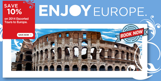 Save BIG with Globus Tours 2014 Europe vacations